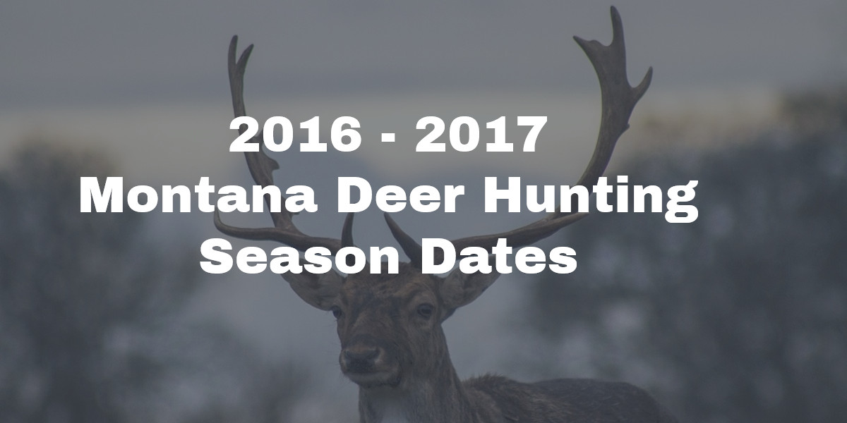 2016 – 2017 Montana Deer Hunting Season Dates