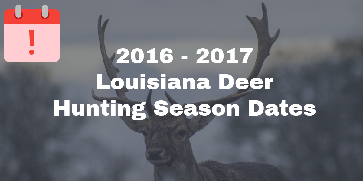louisiana-2016-2017-deer-hunting-season-dates